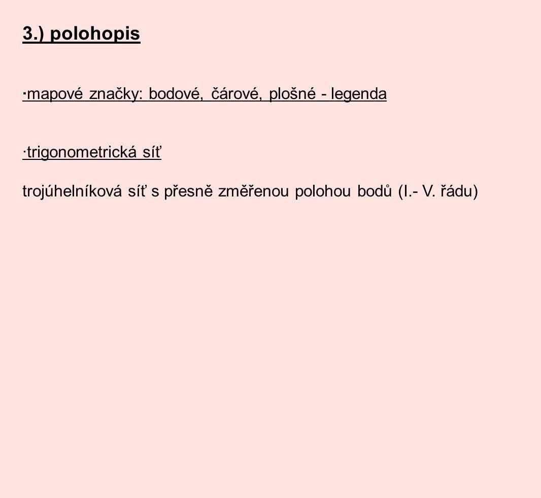 3.) polohopis ·mapové značky: bodové, čárové, plošné - legenda