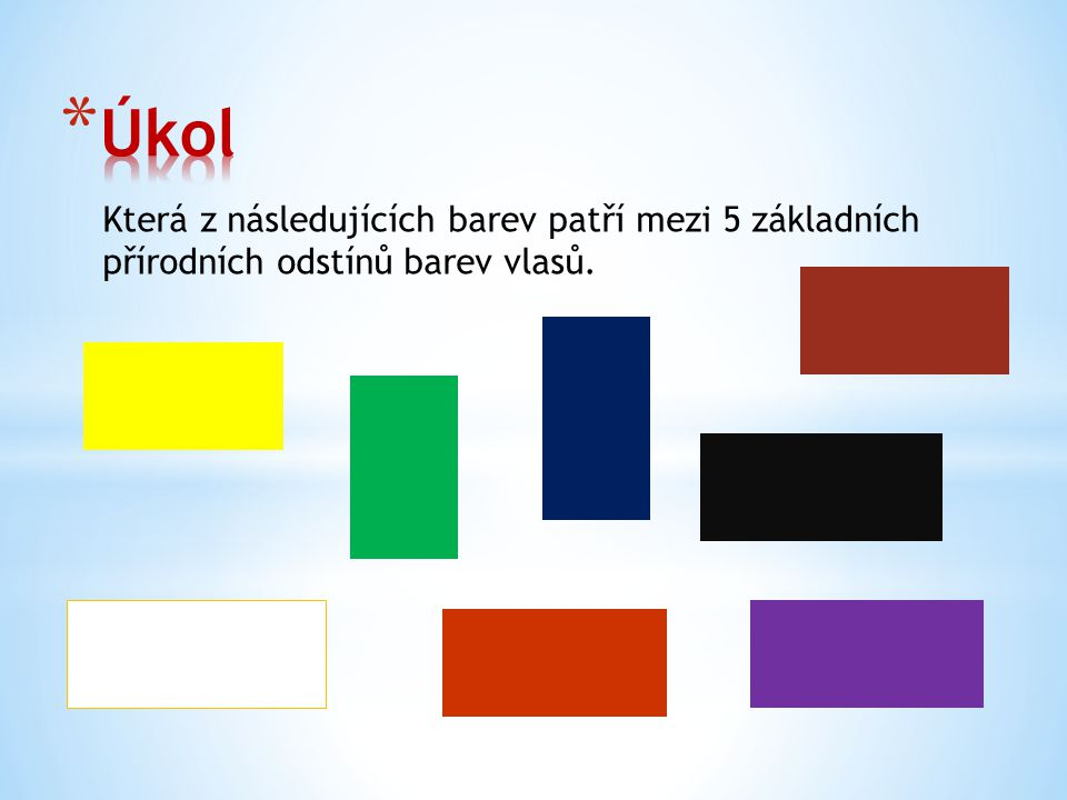 Úkol Která z následujících barev patří mezi 5 základních přírodních odstínů barev vlasů.