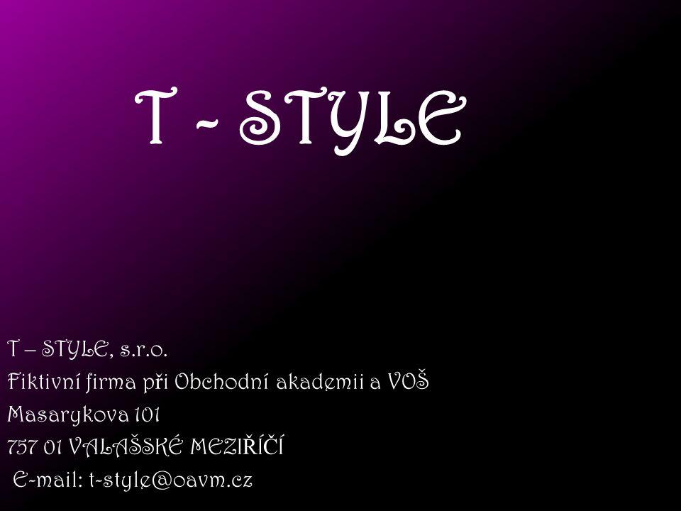 T - STYLE T – STYLE, s.r.o. Fiktivní firma při Obchodní akademii a VOŠ