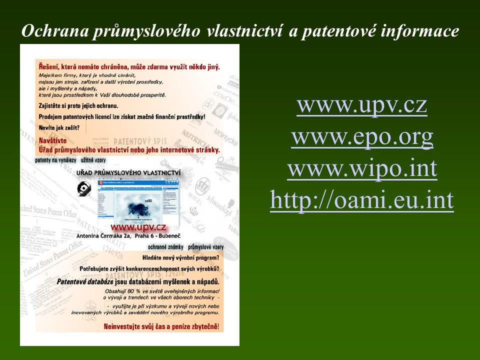 www.upv.cz www.epo.org www.wipo.int http://oami.eu.int