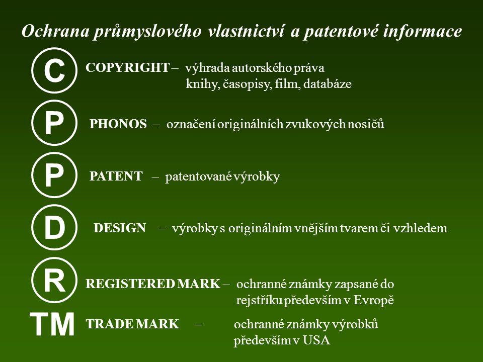 C P P D R TM Ochrana průmyslového vlastnictví a patentové informace