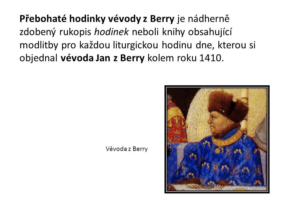 Přebohaté hodinky vévody z Berry je nádherně zdobený rukopis hodinek neboli knihy obsahující modlitby pro každou liturgickou hodinu dne, kterou si objednal vévoda Jan z Berry kolem roku 1410.