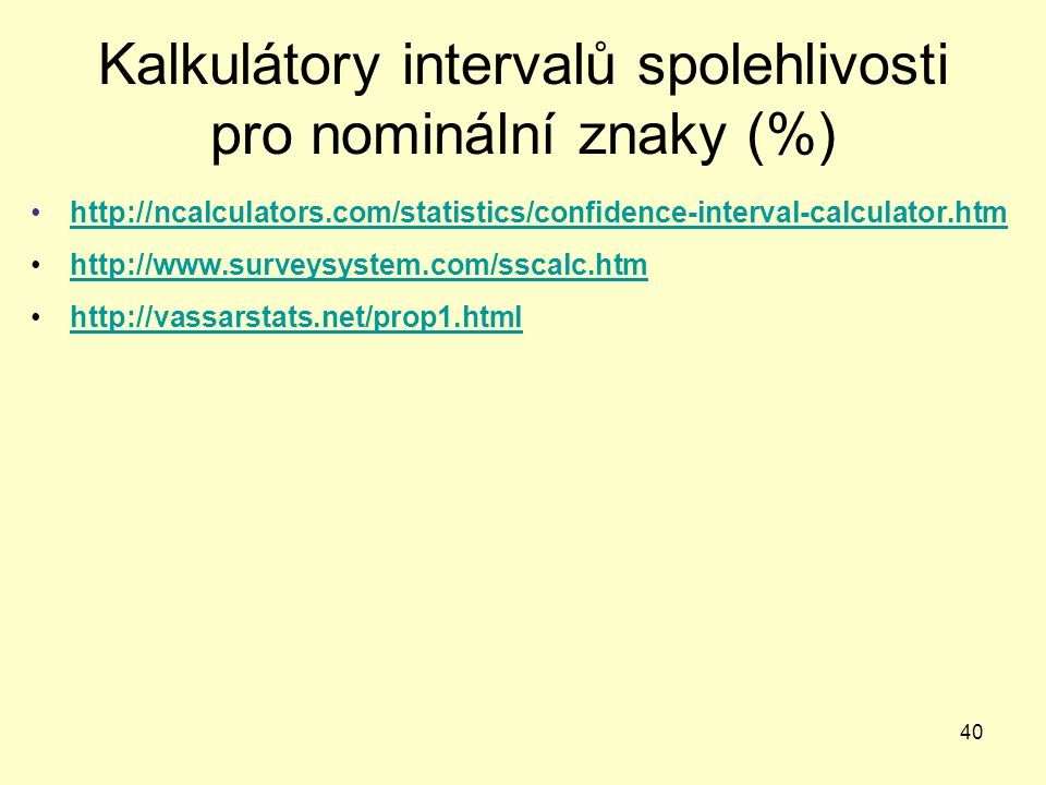 Kalkulátory intervalů spolehlivosti pro nominální znaky (%)