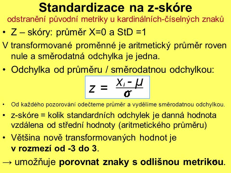 Standardizace na z-skóre odstranění původní metriky u kardinálních-číselných znaků