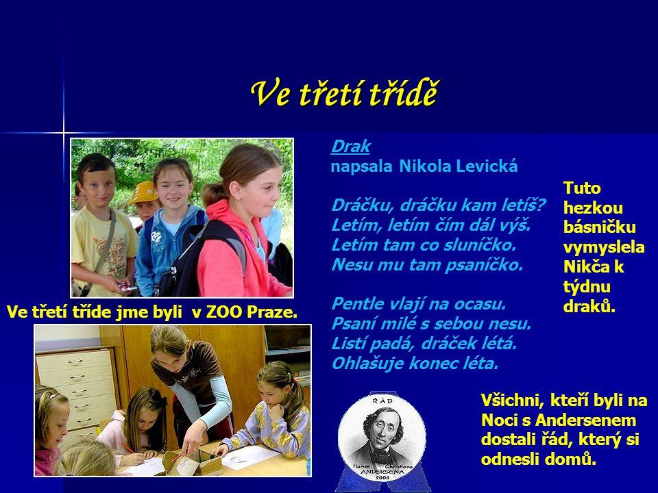 Ve třetí třídě Drak napsala Nikola Levická Dráčku, dráčku kam letíš