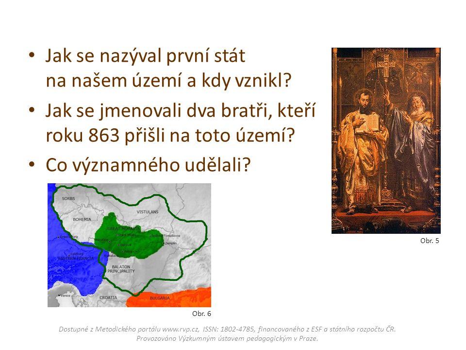 Jak se nazýval první stát na našem území a kdy vznikl
