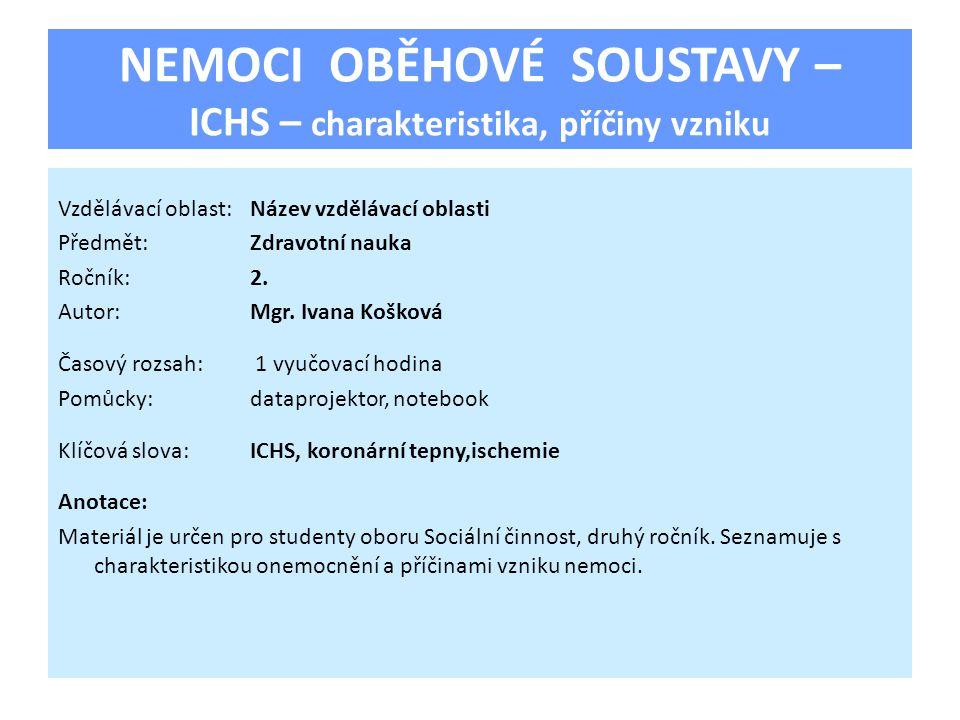 NEMOCI OBĚHOVÉ SOUSTAVY – ICHS – charakteristika, příčiny vzniku