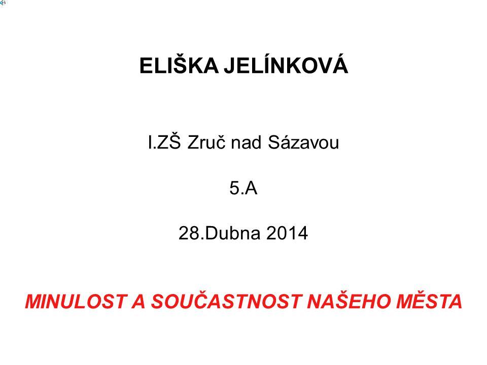 ELIŠKA JELÍNKOVÁ I. ZŠ Zruč nad Sázavou 5. A 28