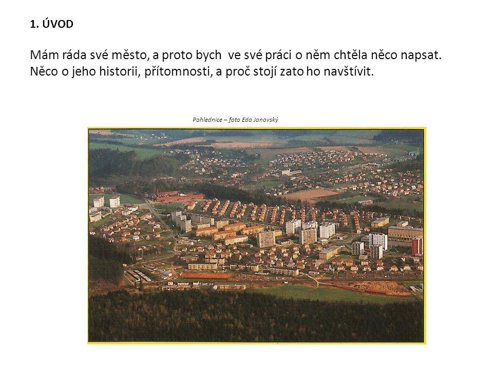 1. ÚVOD Mám ráda své město, a proto bych ve své práci o něm chtěla něco napsat.