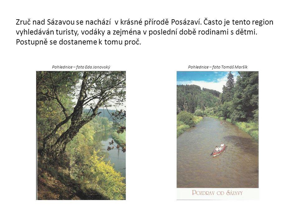 Zruč nad Sázavou se nachází v krásné přírodě Posázaví