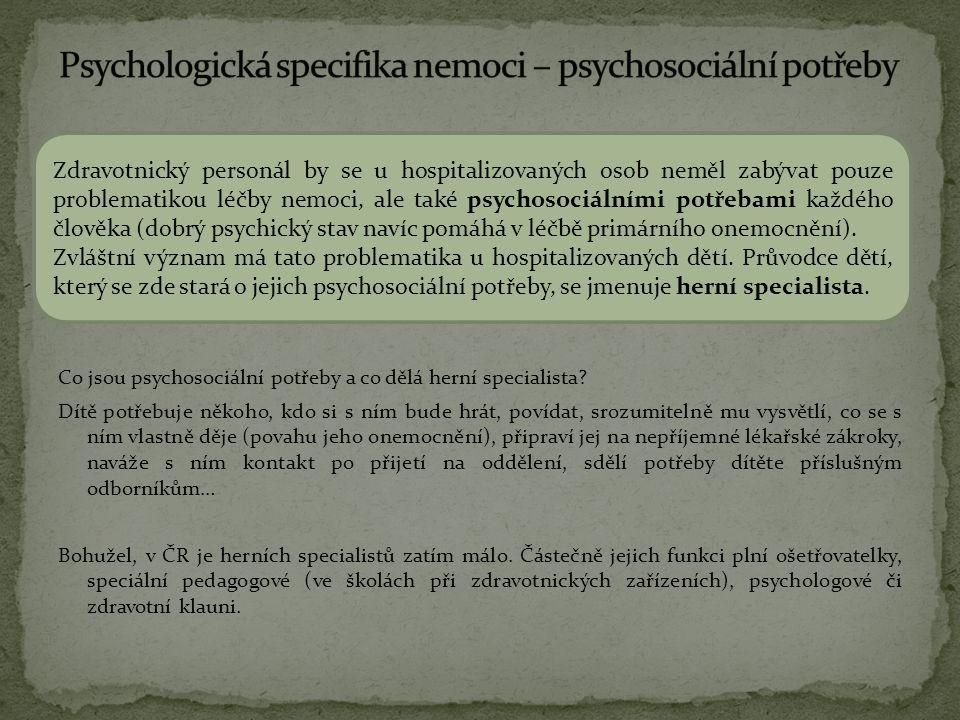 Psychologická specifika nemoci – psychosociální potřeby