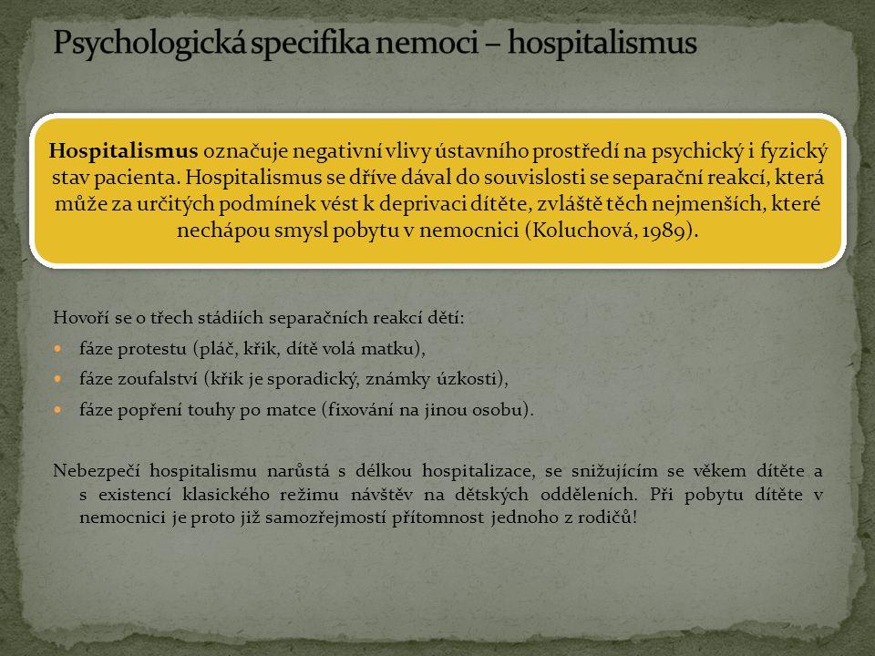Psychologická specifika nemoci – hospitalismus