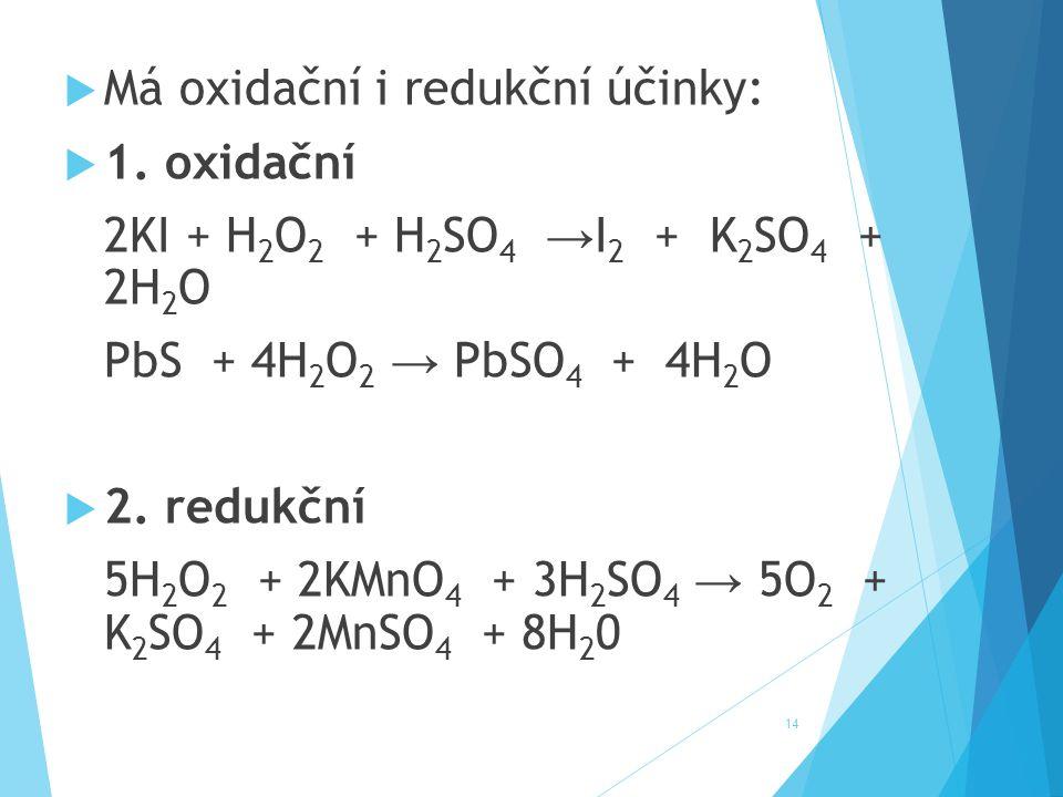 Má oxidační i redukční účinky: