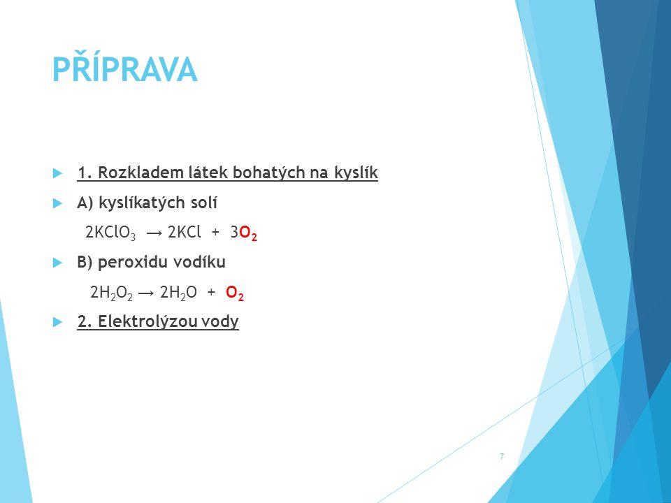 PŘÍPRAVA 1. Rozkladem látek bohatých na kyslík A) kyslíkatých solí