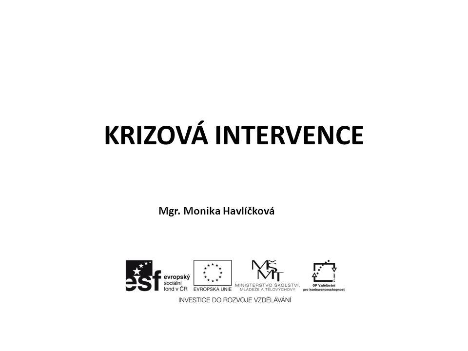 KRIZOVÁ INTERVENCE Mgr. Monika Havlíčková
