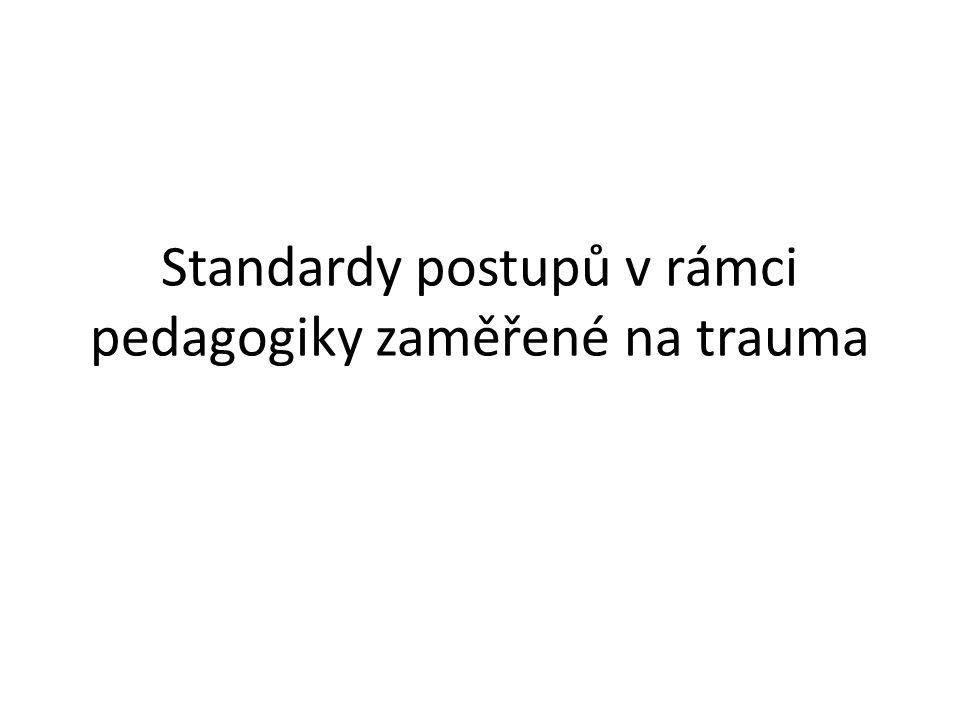 Standardy postupů v rámci pedagogiky zaměřené na trauma