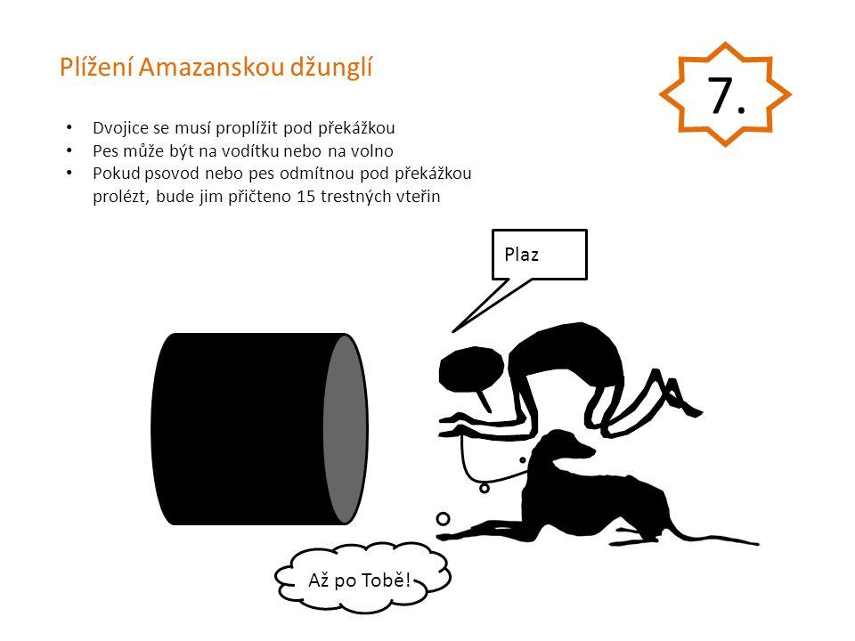 7. Plížení Amazanskou džunglí Plaz Až po Tobě!