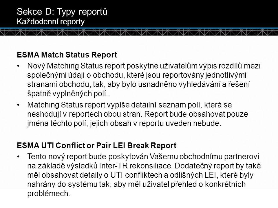 Sekce D: Typy reportů Každodenní reporty