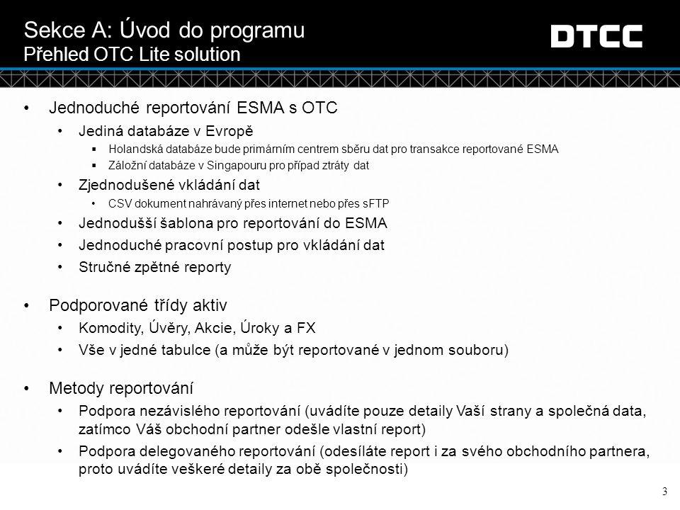 Sekce A: Úvod do programu Přehled OTC Lite solution