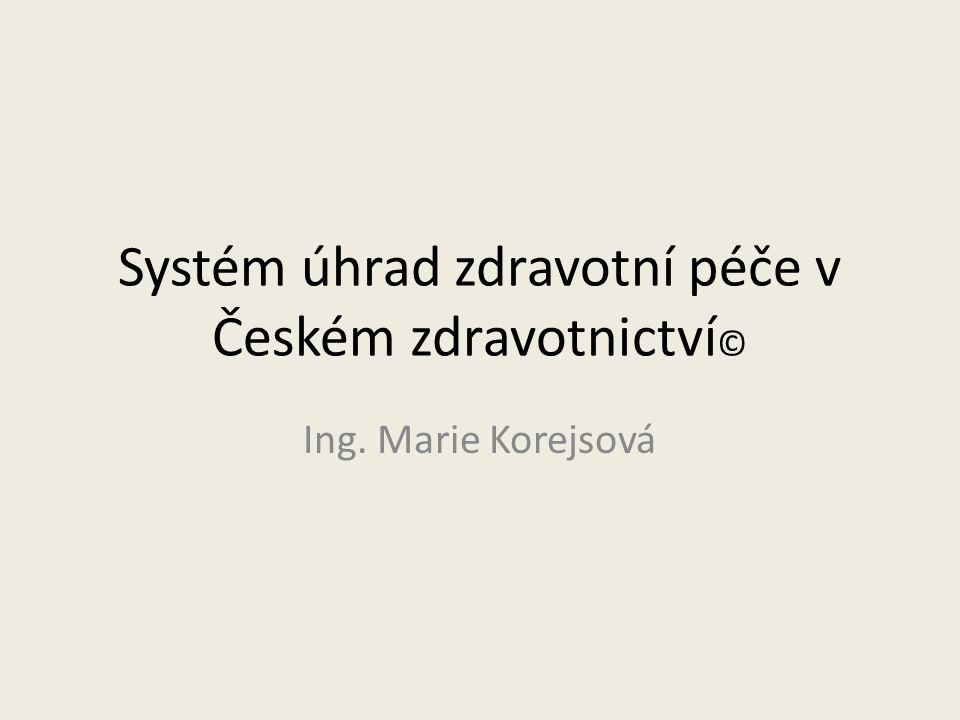 Systém úhrad zdravotní péče v Českém zdravotnictví©