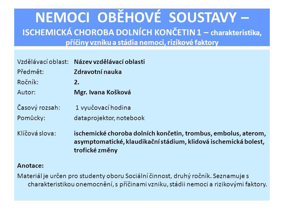 NEMOCI OBĚHOVÉ SOUSTAVY – ISCHEMICKÁ CHOROBA DOLNÍCH KONČETIN 1 – charakteristika, příčiny vzniku a stádia nemoci, rizikové faktory