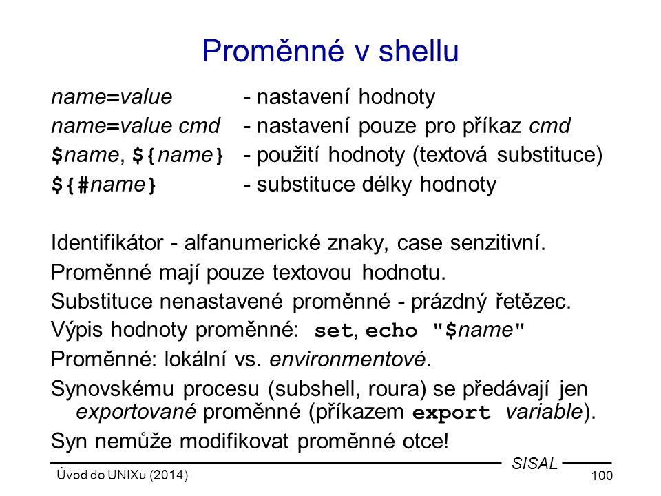 Proměnné v shellu name=value - nastavení hodnoty