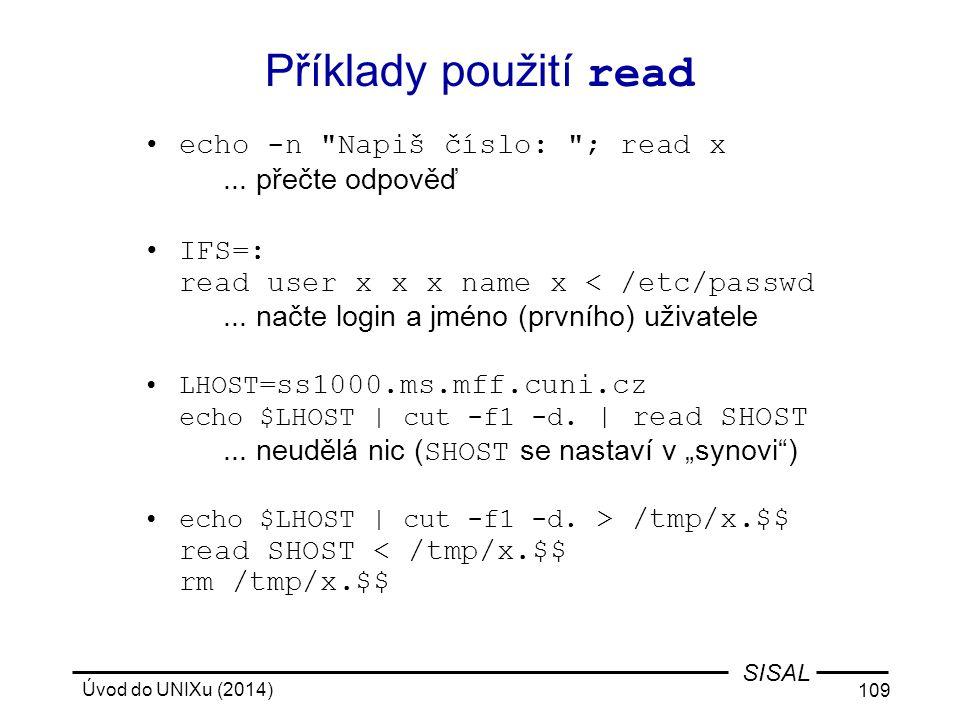 Příklady použití read echo -n Napiš číslo: ; read x