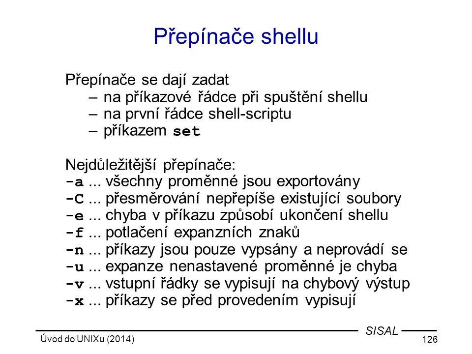 Přepínače shellu Přepínače se dají zadat