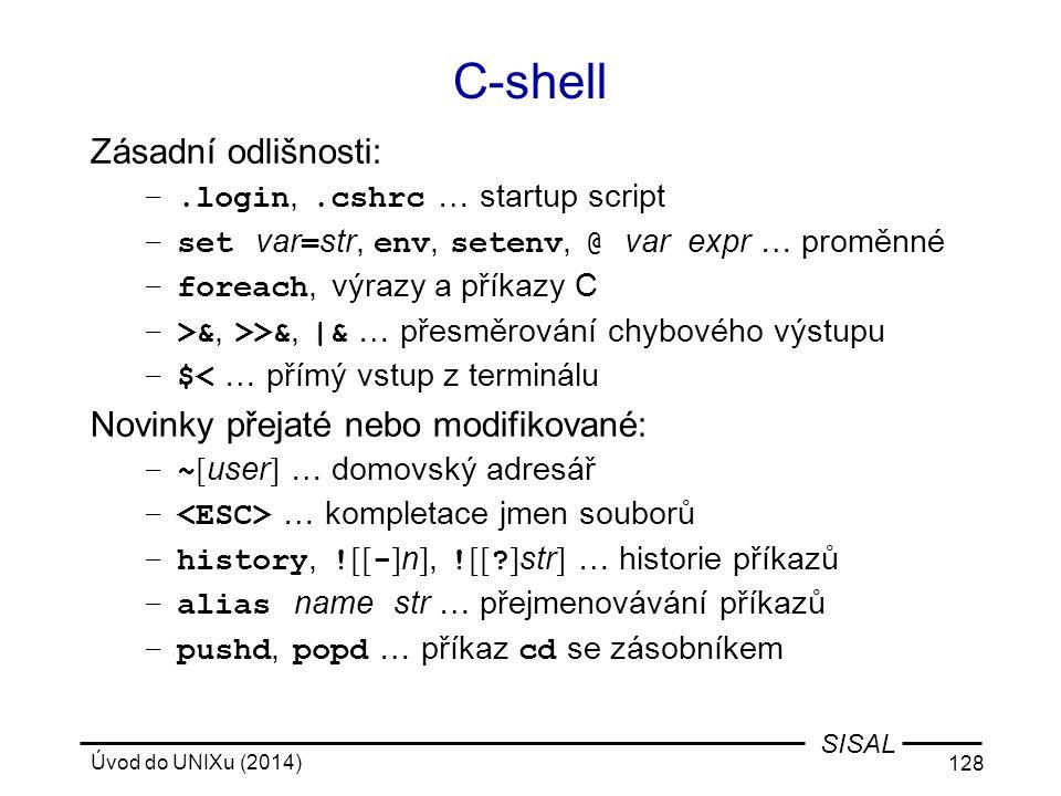 C-shell Zásadní odlišnosti: Novinky přejaté nebo modifikované: