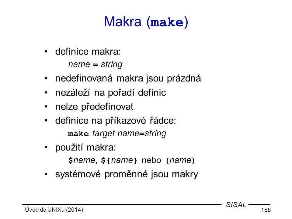 Makra (make) definice makra: nedefinovaná makra jsou prázdná