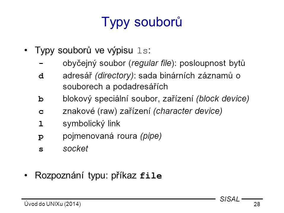 Typy souborů Typy souborů ve výpisu ls: Rozpoznání typu: příkaz file