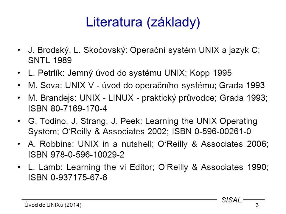 Literatura (základy) J. Brodský, L. Skočovský: Operační systém UNIX a jazyk C; SNTL 1989. L. Petrlík: Jemný úvod do systému UNIX; Kopp 1995.
