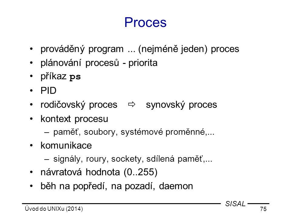 Proces prováděný program ... (nejméně jeden) proces