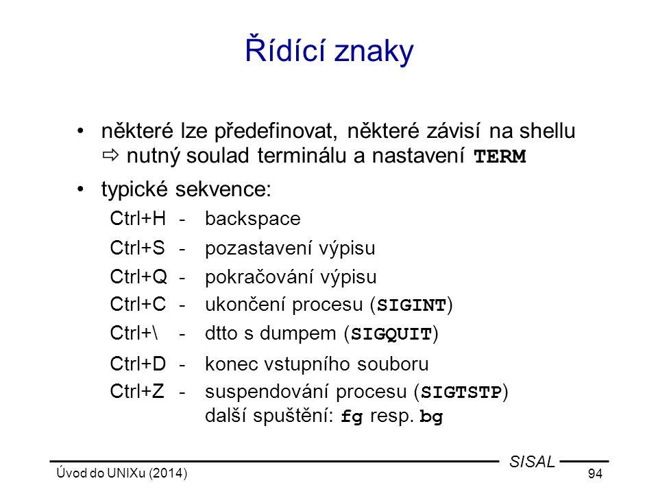 Řídící znaky některé lze předefinovat, některé závisí na shellu  nutný soulad terminálu a nastavení TERM.