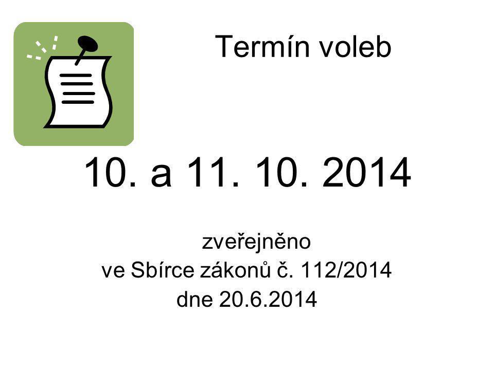 10. a 11. 10. 2014 Termín voleb zveřejněno