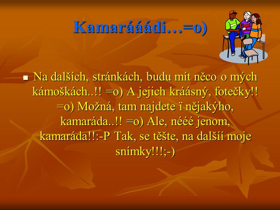 Kamarááádi…=o)