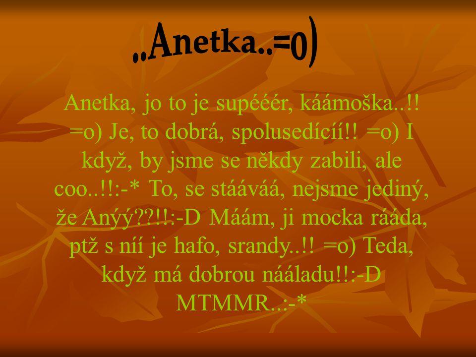 ..Anetka..=o)