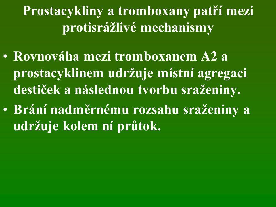 Prostacykliny a tromboxany patří mezi protisrážlivé mechanismy