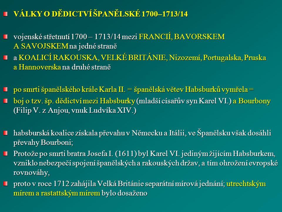 VÁLKY O DĚDICTVÍ ŠPANĚLSKÉ 1700–1713/14