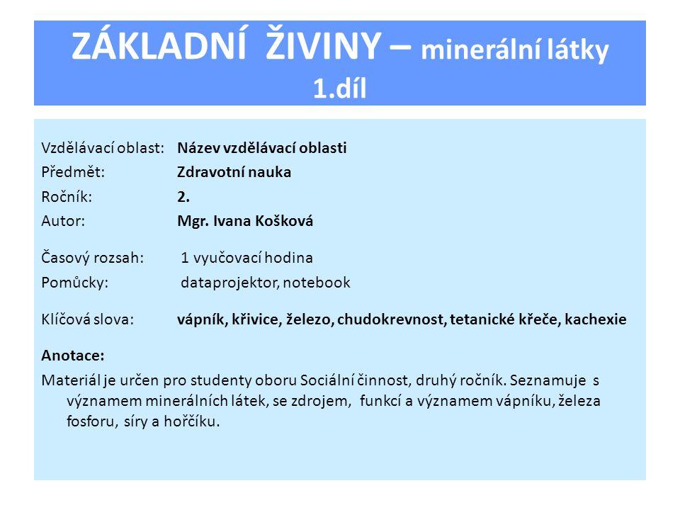 ZÁKLADNÍ ŽIVINY – minerální látky 1.díl