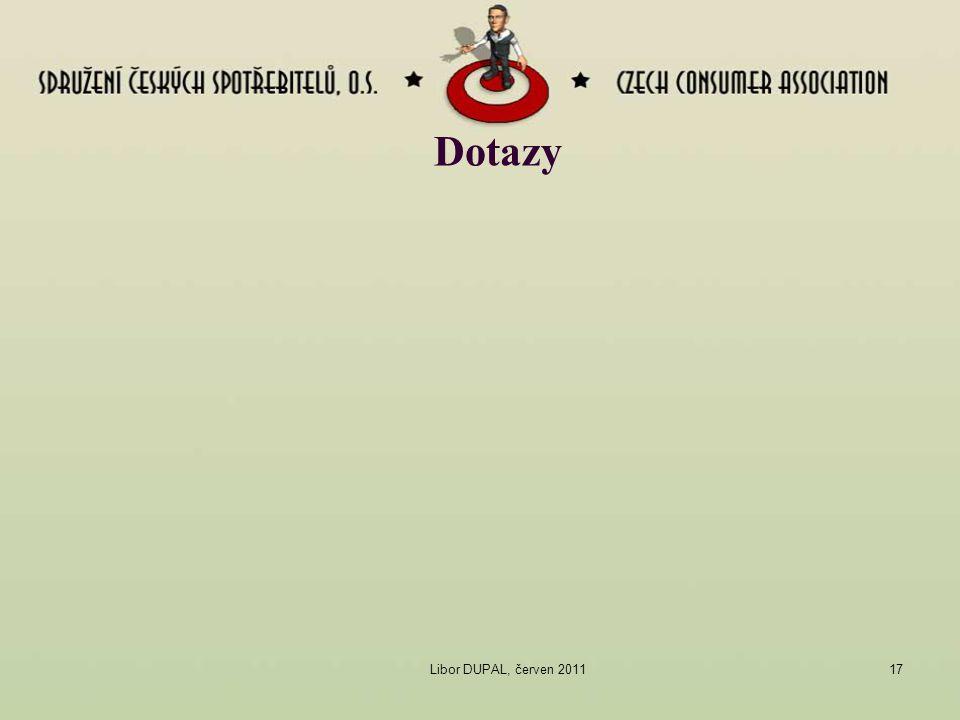 Dotazy Libor DUPAL, červen 2011 17 17