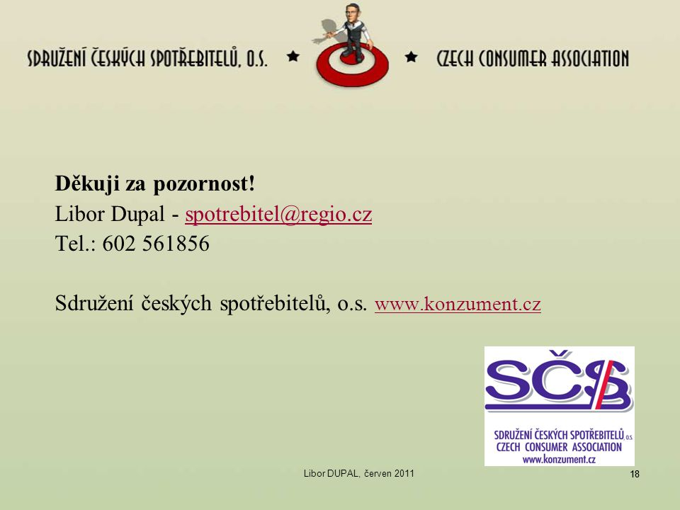Libor Dupal - spotrebitel@regio.cz Tel.: 602 561856