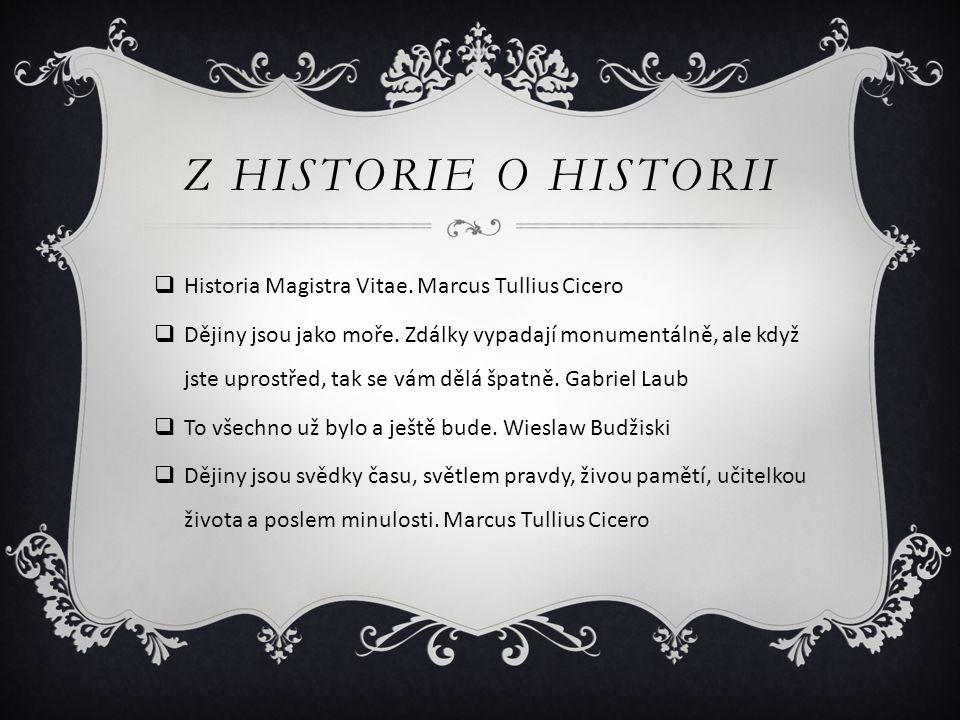 Z historie o historii Historia Magistra Vitae. Marcus Tullius Cicero