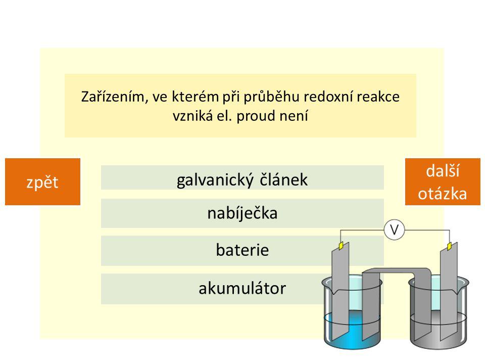 Zařízením, ve kterém při průběhu redoxní reakce vzniká el. proud není