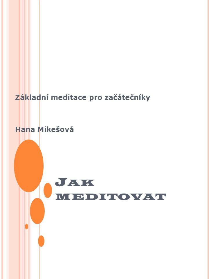 Základní meditace pro začátečníky Hana Mikešová