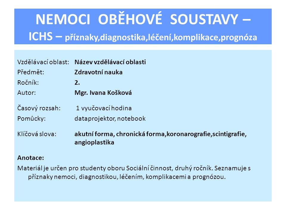 NEMOCI OBĚHOVÉ SOUSTAVY – ICHS – příznaky,diagnostika,léčení,komplikace,prognóza