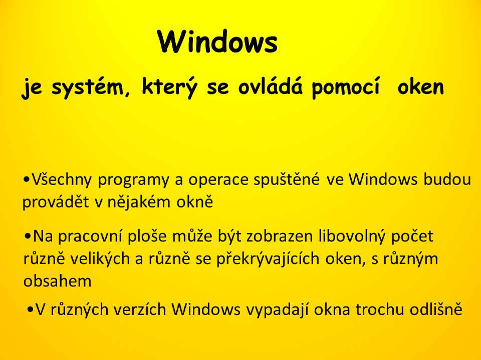 Windows je systém, který se ovládá pomocí oken