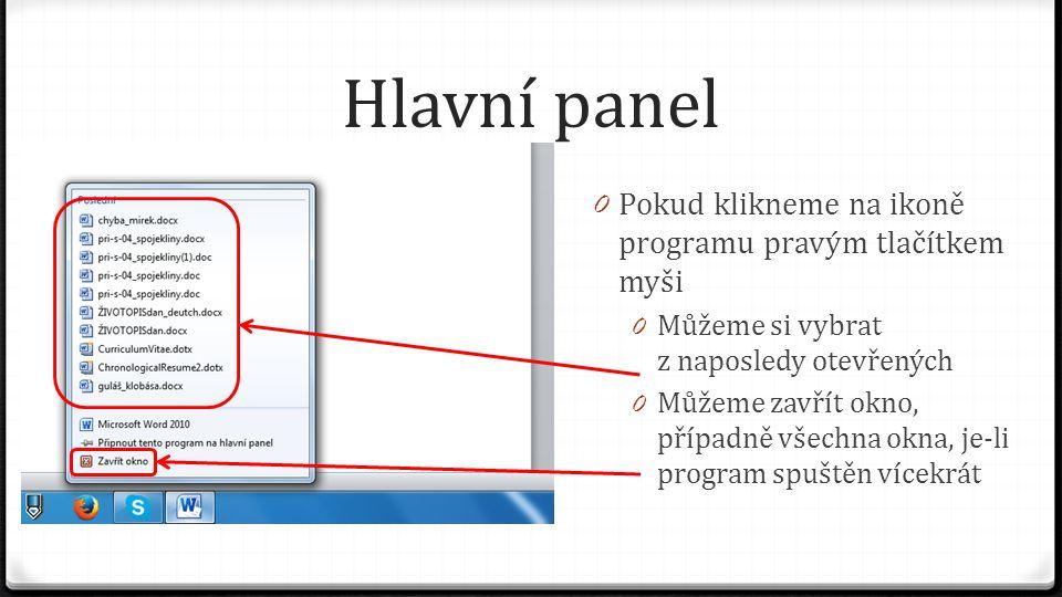 Hlavní panel Pokud klikneme na ikoně programu pravým tlačítkem myši