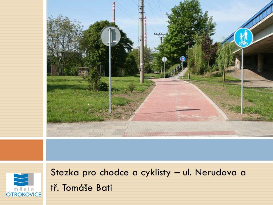 Stezka pro chodce a cyklisty – ul. Nerudova a