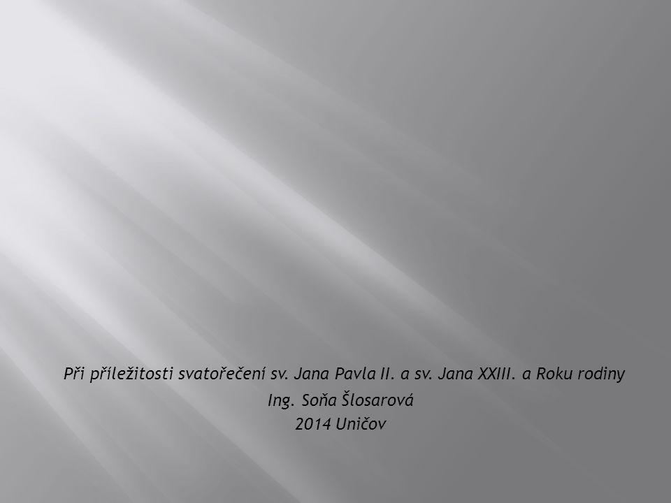 Při příležitosti svatořečení sv. Jana Pavla II. a sv. Jana XXIII